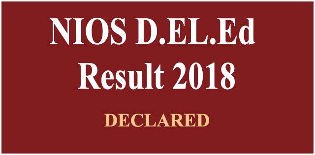 NIOS DELED 2018 result declared for first semester at nios.ac.in, check details here