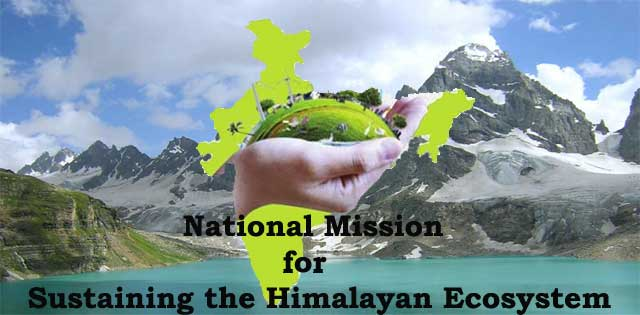 What is National Mission for Sustaining the Himalayan Ecosystem? HN
