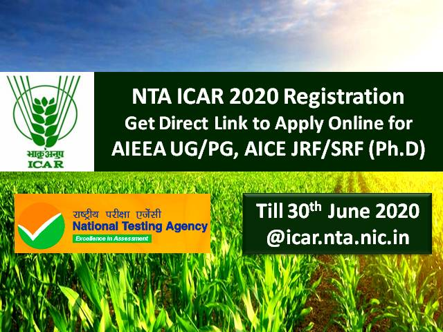 NTA ICAR 2020 Registration Date Extended till 30 June @icar.nta.nic.in: Get Direct Link to Apply Online for AIEEA UG/PG, AICE JRF/SRF Ph.D