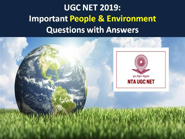 UGC NET 2019: Important People & Environment Questions with