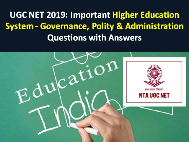 UGC NET 2019: Important Higher Education System - Governance