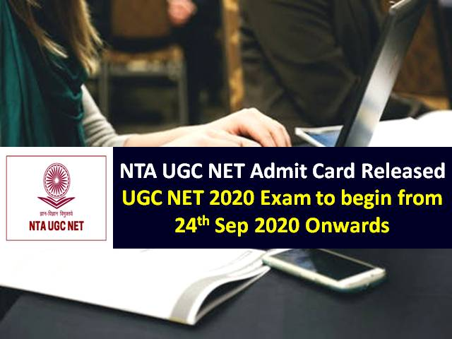 UGC NET Exam & Admit Card 2020 Updates: Exam from 24th Sep to 5th Nov, NTA Released UGC NET 2020 Admit Cards for 24th & 25th Sep Exam