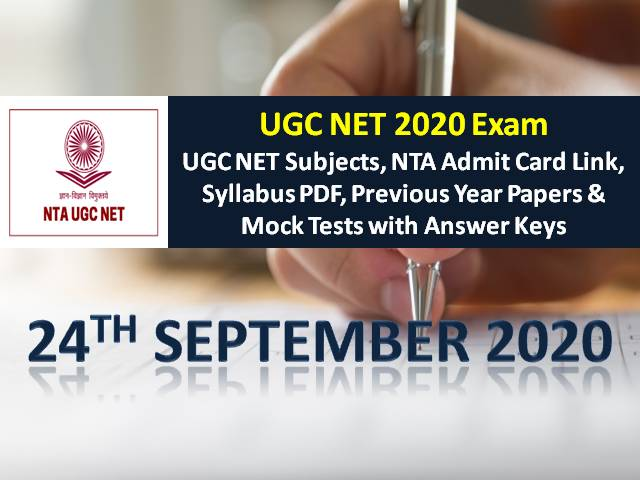 UGC NET 2020 Exam 24th Sep Date Sheet: Check UGC NET Subjects 2020 Exam Schedule, NTA Admit Card Link, Syllabus (Download PDF), Previous Year Papers & Mock Tests with Answer Keys