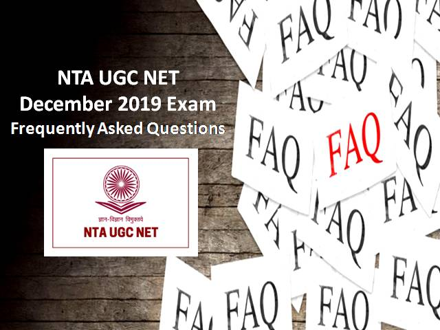 NTA UGC NET December 2019 Exam: Frequently Asked Questions