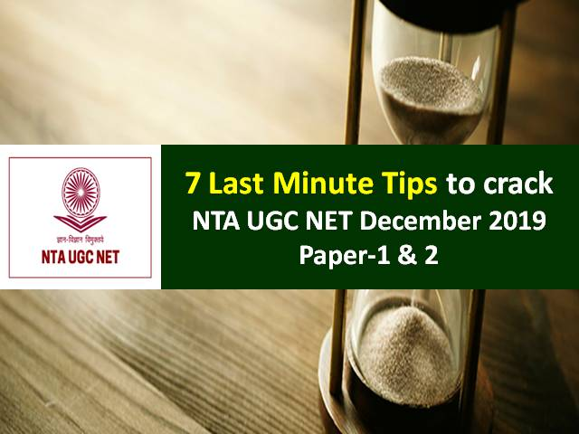7 Last Minute Tips to crack NTA UGC NET December 2019 Exam