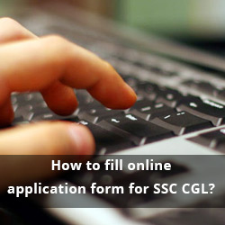 How to fill online application form for SSC CGL