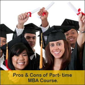 Pros & Cons of part-time MBA Course