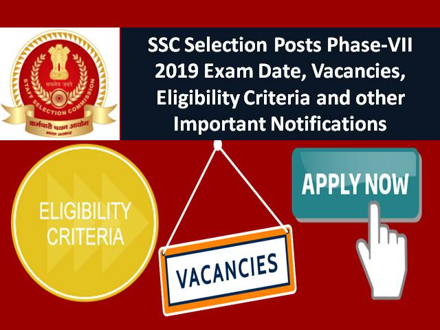 SSC Selection Posts Phase-VII(7) 2019: Exam Date, Vacancies