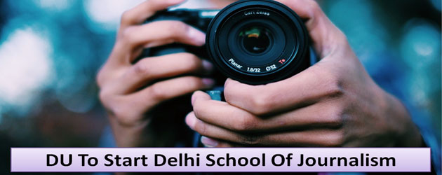 DU to start 'Delhi school of journalism'