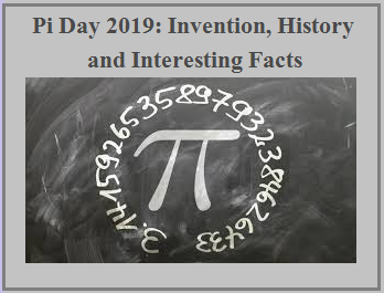 Pi Day 2019: Invention, History and Interesting Facts