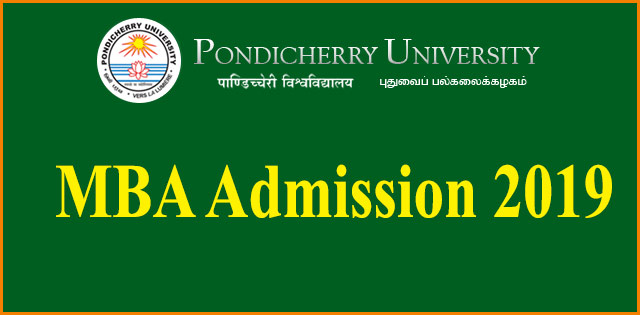 Pondicherry University releases notification for MBA admission 2019 at pondiuni.edu.in