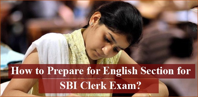 How to prepare English Language section for SBI Clerk Exam ?