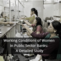 Working Conditions of Women in Public Sector Banks
