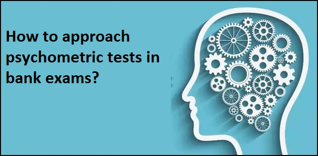 How to approach Psychometric Tests in Bank Examinations