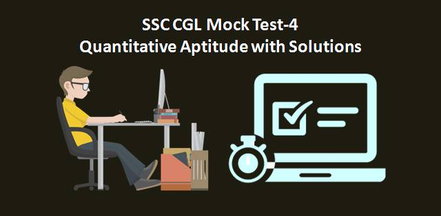 SSC CGL Quantitative Aptitude Mock Test 4