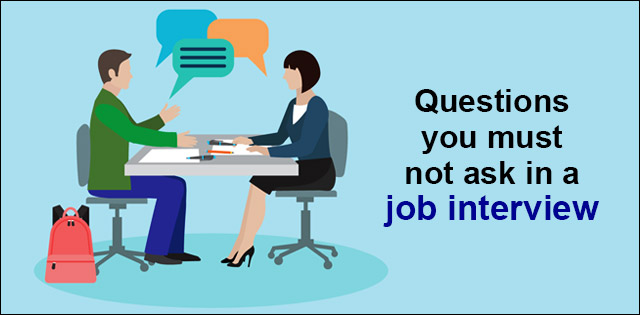 things you should not ask in an interview