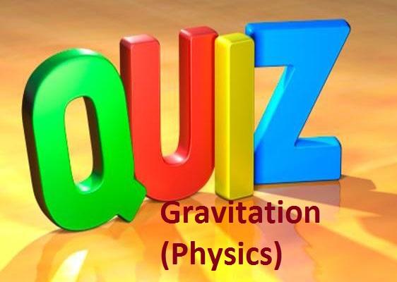 Quiz on Physics Gravitation