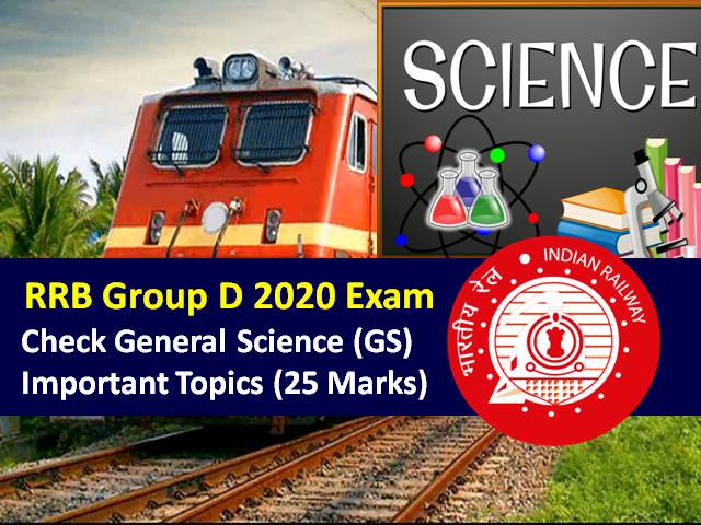 RRB Group D 2020 Exam General Science (GS) Preparation: Check Important Topics of General Science (25 Marks) to score high marks in RRB Group D Exam