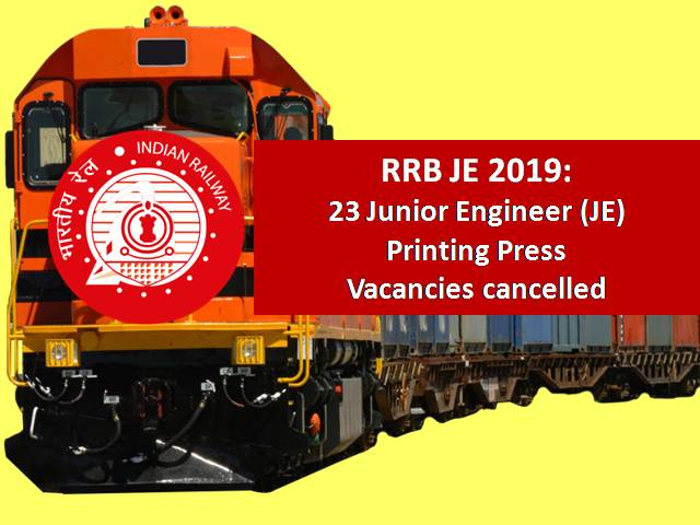 RRB JE 2019 Vacancies: 23 Junior Engineer/ Printing Press Vacancies cancelled