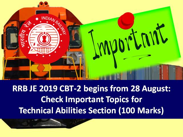 RRB JE 2019 CBT-2 to begin from 28 Aug: Get Important Topics-Technical Abilities 100 Marks Section