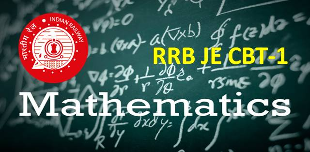 Important Mathematics Questions for RRB JE CBT-1 2019 Exam