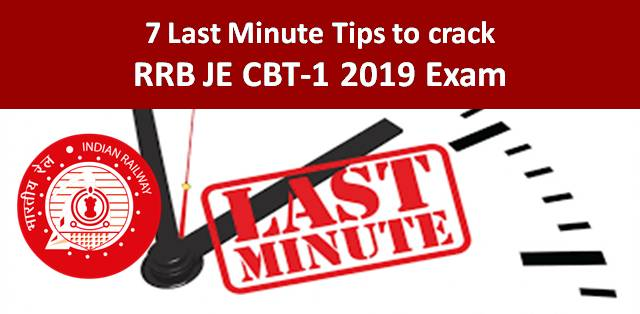 7 Last Minute Tips to crack RRB JE CBT-1 2019 Exam