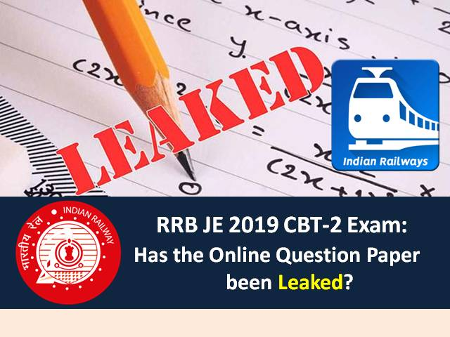 RRB JE 2019 CBT-2 Exam: Has the Onilne Paper been leaked?