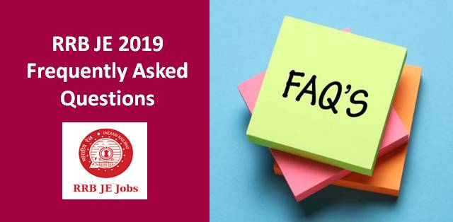 RRB JE 2019 Exam: Frequently Asked Questions (FAQs)