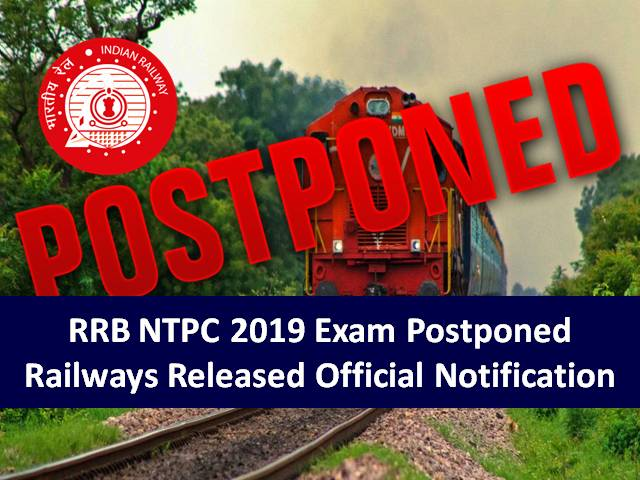 RRB NTPC 2019 Exam Postponed