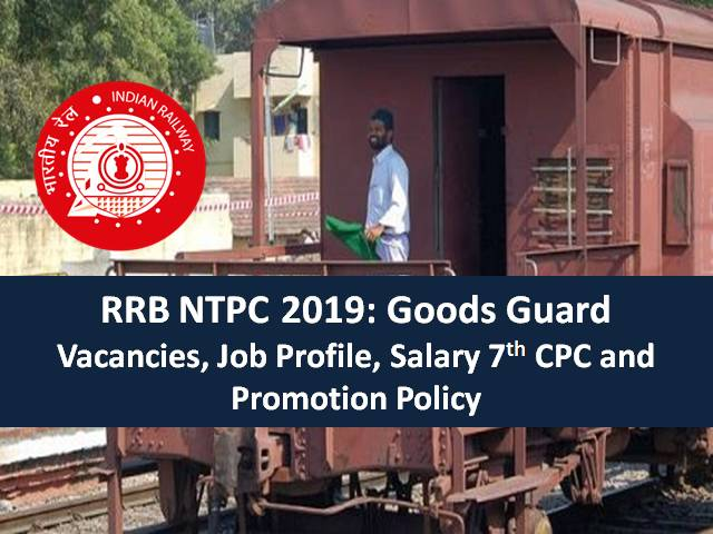 RRB NTPC 2019: Goods Guard Vacancies, Job Profile, Salary 7th CPC