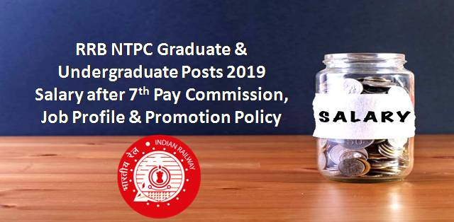 RRB NTPC 2019: Salary after 7th Pay Commission, Revised