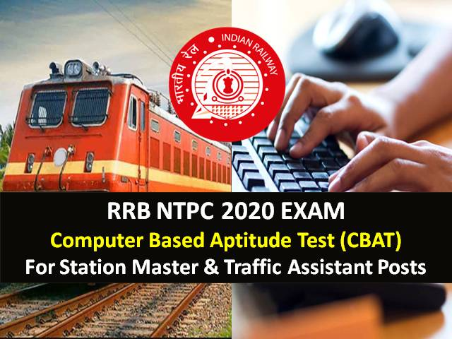 RRB NTPC 2020 Update: CBAT for recruitment of 6800+ Station Master & Traffic Assistant Vacancies, Check Details Here!