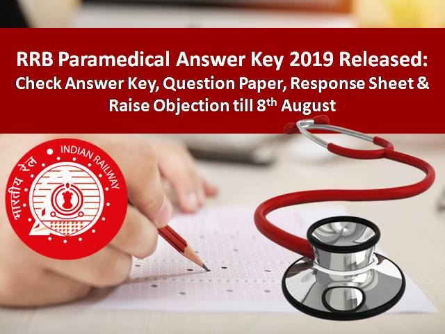 RRB Paramedical Answer Key 2019: Last Day to Check Answer Sheet