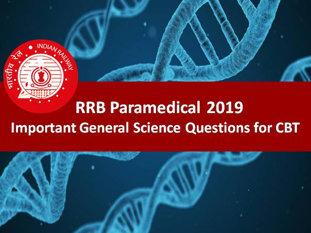 RRB Paramedical 2019: Important General Science Questions for CBT