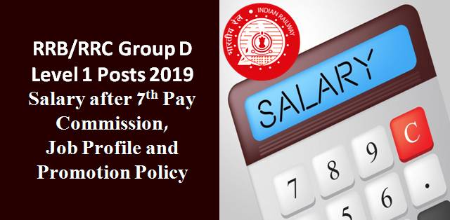 RRB Group D Level 1 2019: Salary after 7th Pay Commission