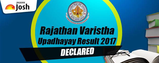 Rajathan Varistha Upadhayay Result 2017: Rajasthan Varistha Upadhayay Exam Result 2017 declared, Check @ rajeduboard.rajasthan.gov.in