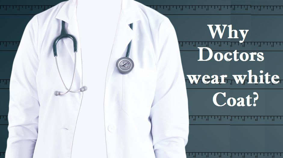 Why Doctors wear white Coat?