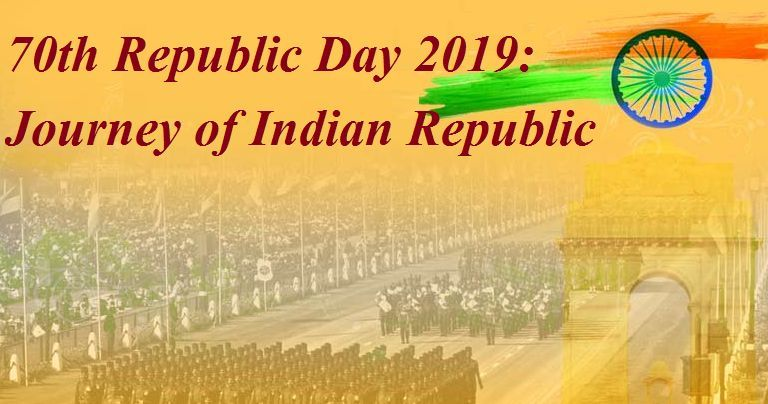 70th Republic Day 2019: Journey of Indian Republic