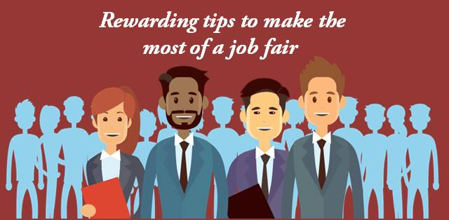 Rewarding tips to make the most of a job fair
