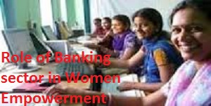 Role of Banking in women empowermen