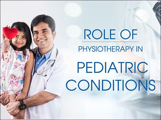 Role of Physiotherapy in Pediatric Conditions
