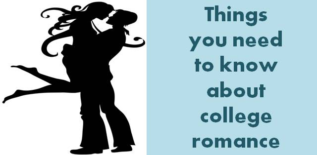 9 things you need to know about college romance