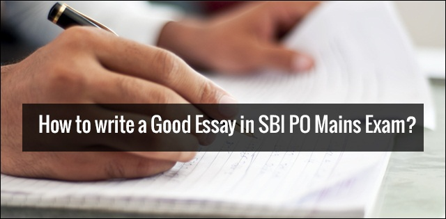 How to write a Good Essay in SBI PO Mains Exam