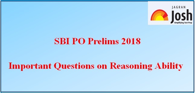 SBI PO Prelims 2018: Mock Test on Reasoning Ability