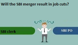 SBI Merger: Impact on job Losses