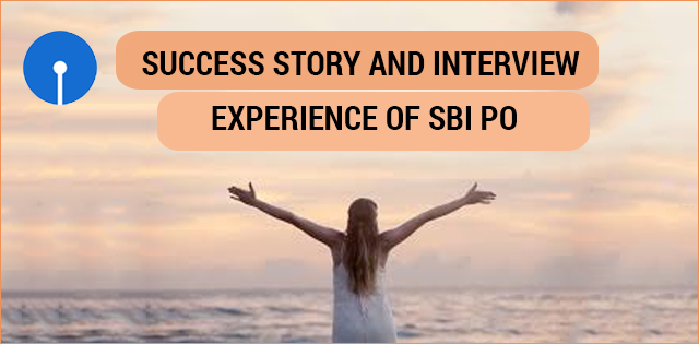 Success Story and Interview Experience of SBI PO