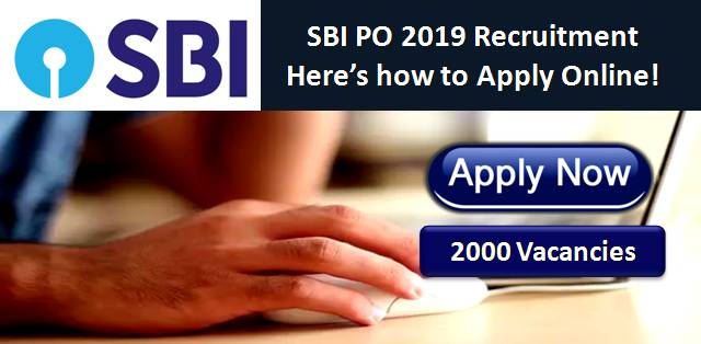 SBI PO 2019 Application Process for 2000 Vacancies