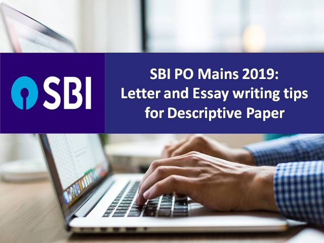 SBI PO Mains 2019: Letter and Essay writing tips for Descriptive Paper