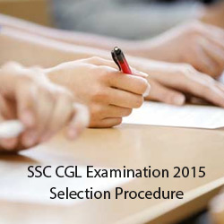 SSC CGL Examination 2015 Selection Procedure