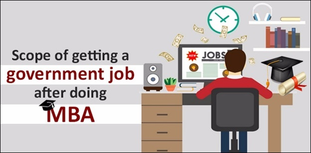 Scope of getting a government job after doing MBA in India